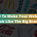 How to Make Your Website Look Like the Big Brands